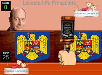 Loveste Presedintele